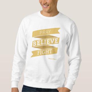 Pray. Believe. Fight. - Men's Sweatshirt