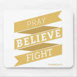 Pray. Believe. Fight. - Mousepad