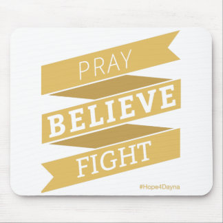 Pray. Believe. Fight. - Mousepad