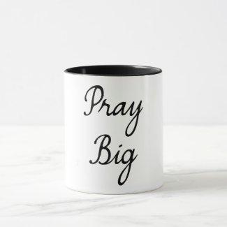 Pray Big | Cup