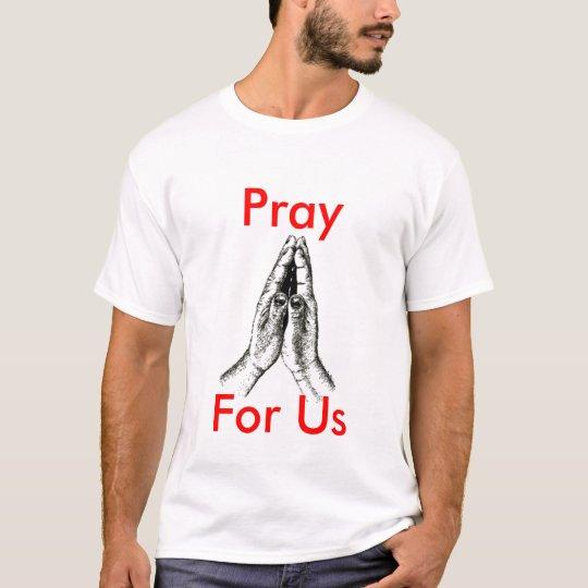 Pray copy, Pray, for Us T-Shirt