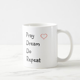 Pray Dream Do Repeat - Mug