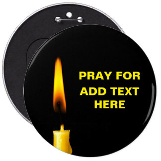 Pray For Add Text Pinback Button