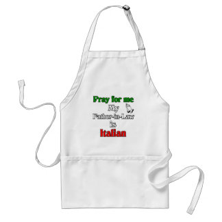 Pray for me Father-In-Law is Italian Adult Apron