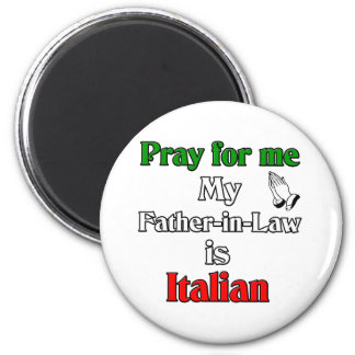 Pray for me Father-In-Law is Italian Magnet