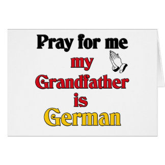 Pray for me Grandfather is German Greeting Card