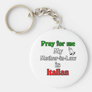 Pray for me Mother-in-Law is Italian Keychain