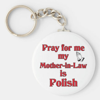 Pray for me Mother-in-Law is Polish Basic Round Button Keychain