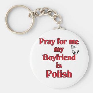 Pray for me my Boyfriend is Polish Keychain