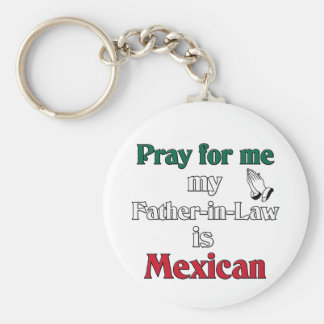 Pray for me My Father-in-Law is Mexican Basic Round Button Keychain