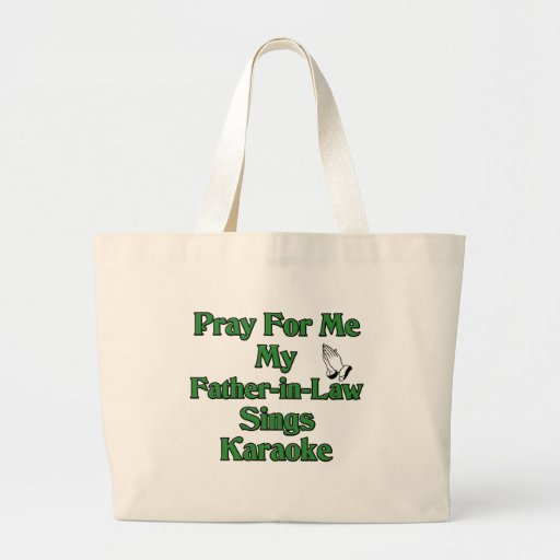 Pray for me my father-in-law sings karaoke tote bag
