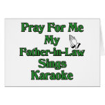 Pray for me my father-in-law sings karaoke greeting card