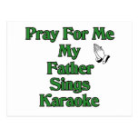 Pray for me my father sings karaoke post cards