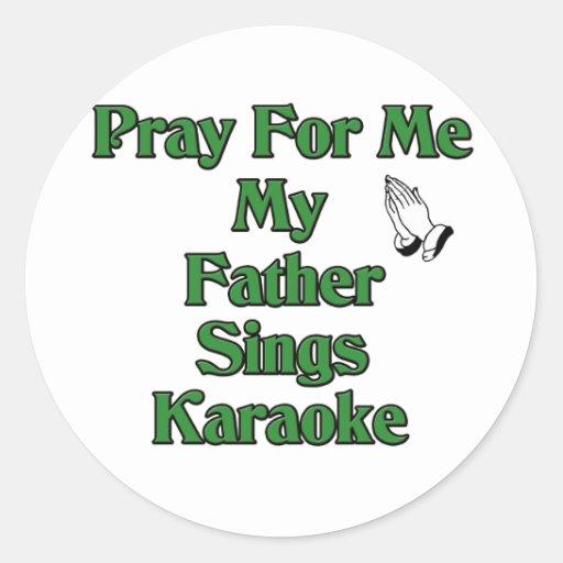 Pray for me my father sings karaoke sticker