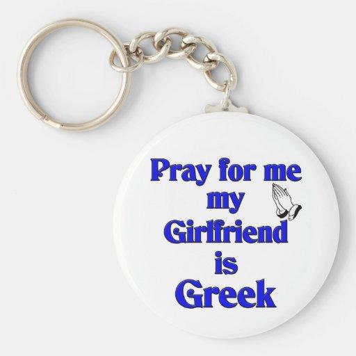 Pray for me My Girlfriend is Greek Keychains