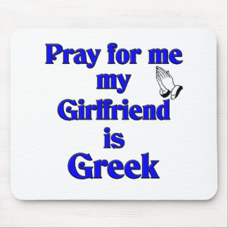 Pray for me My Girlfriend is Greek Mouse Pad