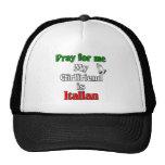Pray For Me My Girlfriend Is Italian Trucker Hat