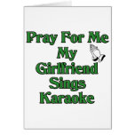 Pray for me my girlfriend sings karaoke cards