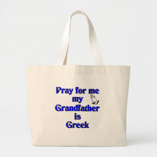 Pray for me My Grandfather is Greek Canvas Bag