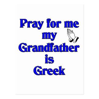 Pray for me My Grandfather is Greek Postcard