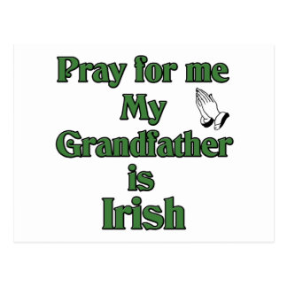 Pray for me My Grandfather is Irish. Postcard