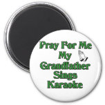 Pray for me my grandfather sings karaoke refrigerator magnets