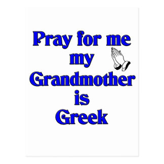 Pray for me My Grandmother is Greek Postcard