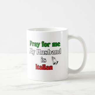 Pray for me my husband is Italian Coffee Mug