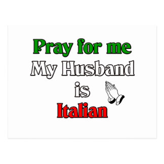 Pray for me my husband is Italian Postcard