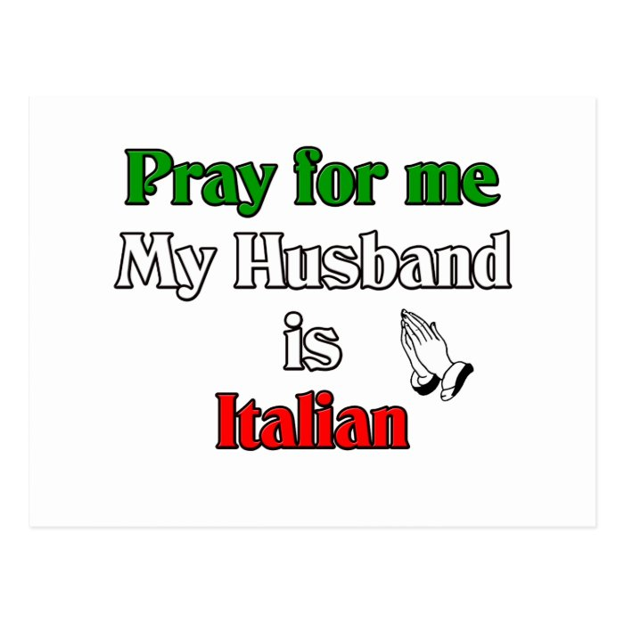 Pray for me my husband is Italian Postcard