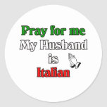 Pray for me my husband is Italian Sticker
