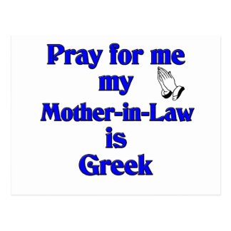 Pray for me my Mother-in-Law is Greek Postcard