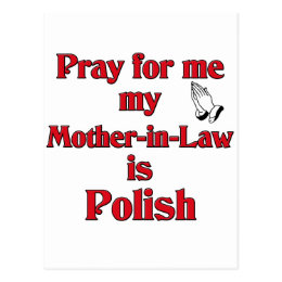 Pray for me my Mother-in-Law is Polish Postcard