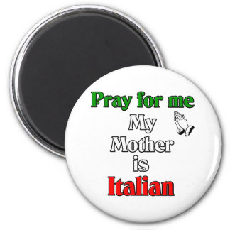 Pray for me my Mother is Italian Magnet