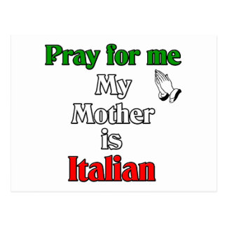 Pray for me my Mother is Italian Postcard