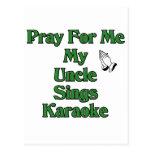 Pray for me my Uncle sings karaoke. Postcard