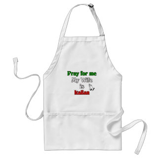 Pray for me my Wife is Italian Adult Apron