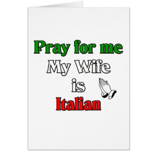 Pray for me my Wife is Italian Card