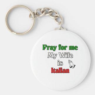 Pray for me my Wife is Italian Keychain