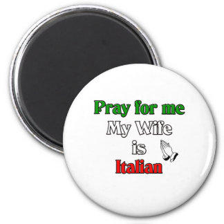Pray for me my Wife is Italian Magnet