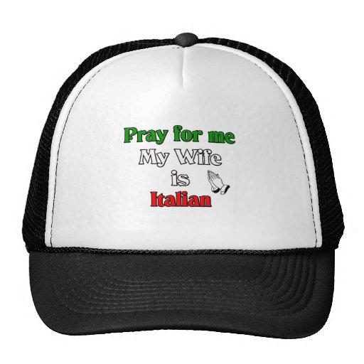 Pray for me my Wife is Italian Trucker Hat