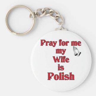 Pray for me my Wife is Polish Keychain