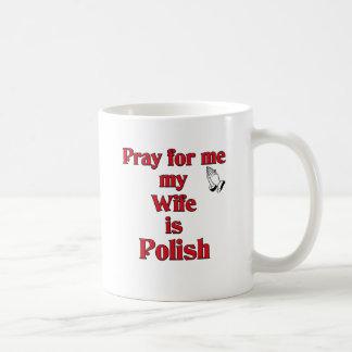 Pray for me my Wife is Polish Coffee Mugs