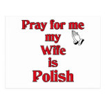 Pray for me my Wife is Polish Post Card
