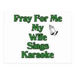 Pray for me my wife sings karaoke. post card