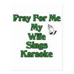 Pray for me my wife sings karaoke. postcard