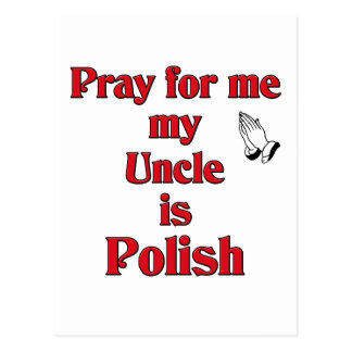 Pray for me Uncle is Polish Postcard