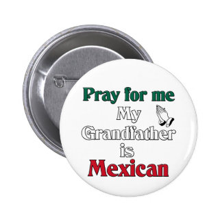 Pray for my Grandfather is Mexican Pins