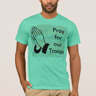 Pray for our troops mens shirt