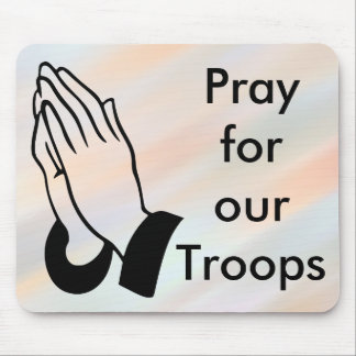 Pray for our troops mousepad